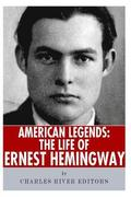 American Legends: The Life of Ernest Hemingway