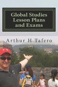 Global Studies Lesson Plans and Exams: A Course Outline for AP, Honors and Regents Exams 2nd Edition