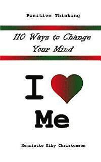 110 Ways to Change Your Mind: I Love ? Me