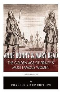 Anne Bonny & Mary Read: The Golden Age of Piracy's Most Famous Women