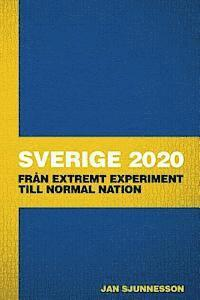 Sverige 2020: Fran Extremt Experiment Till Normal Nation