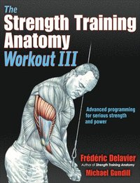 The Strength Training Anatomy Workout III