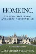 Home Inc.: The Business of Buying and Selling a Luxury Home