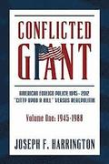 Conflicted Giant: American Foreign Policy 1945-2012 'A Citty Upon A Hill' Versus Realpolitik Volume I: 1945-1988