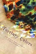 Tertiary Colors: A Kaleidoscope of Poetry