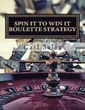 Spin It To Win It Roulette Strategy: Win Every Spin