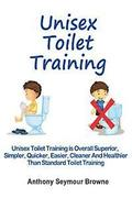 Unisex Toilet Training: Overall superior, simpler, quicker, easier, cleaner and healthier than standard toilet training