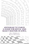 Adoniram to Zabud: A guide for new Royal and Select Masters in Iowa