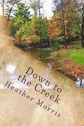 Down to the Creek: Book 1 of the Colvin Series