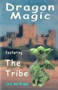 Dragon Magic - featuring The Tribe: a fantasy adventure for children. (includes a quiz)