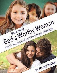 Becoming God's Worthy Woman: A Study for Teen Girls