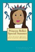 Princess Bella's Special Summer: The Summer Mommy Had Cancer (Russian)