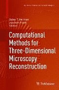 Computational Methods for Three-Dimensional Microscopy Reconstruction