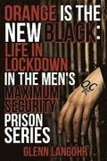 Orange Is the New Black: Life in Lockdown in the Men's Maximum Security Prison