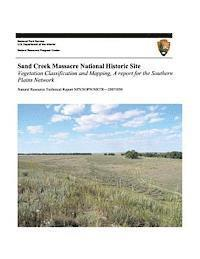 Sand Creek Massacre National Historic Site: Vegetation Classification and Mapping, A Report for the Southern Plains Network