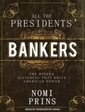 All the Presidents' Bankers (Library Edition)