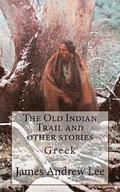 The Old Indian Trail and Other Stories Greek