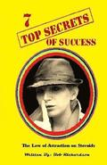 7 Top Secrets of Success: 7 stratigies of achieving success in every area of your life