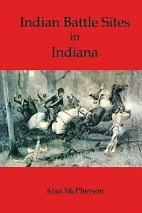 Indian Battle Sites in Indiana