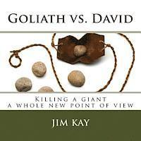 Goliath vs. David: Killing a giant a whole new point of view