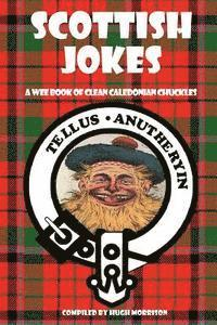 Scottish Jokes: A Wee Book of Clean Caledonian Chuckles