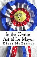 In the Grotto: Astrid for Mayor