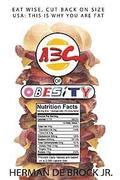 ABC Of Obesity: Eat Wise, Cut Back On Size: USA This is why you're fat!