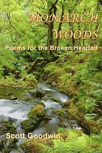 Monarch Woods: Poems for the Broken Hearted