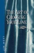The Art Of Choosing Your Love