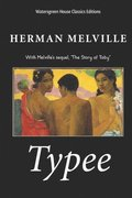 Typee: A Romance of the South Seas, with sequel: The Story of Toby
