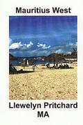 Mauritius West: : A Souvenir Collection of Colour Photographs with Captions