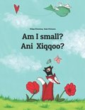 Am I small? Ani Xiqqoo?: Children's Picture Book English-Oromo (Bilingual Edition)