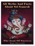 All myths and facts about Sri Ganesh - the icon of success