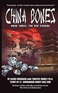 China Bones Book 3 - The Red Pagoda: Based on a story by Lt. Commander Harry Dale, USN