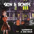 Skin and Bones: A sing-along illustrated song with music included!