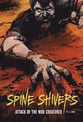 Spine Shivers: Attack of the Mud Creatures
