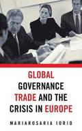 Global Governance, Trade and the Crisis in Europe