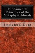 Fundamental Principles of the Metaphysic Morals