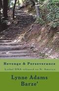 Revenge & Perseverance: The worse and most lethal DNA the world could ever imagine.
