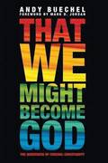 That We Might Become God