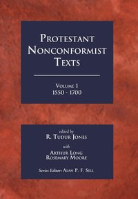 Protestant Nonconformist Texts Volume 1