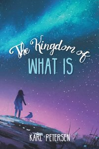 Kingdom of What Is