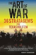 The Art of War 36 Stratagems for Texas Hold'em
