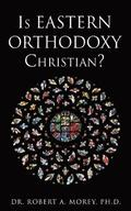Is Eastern Orthodoxy Christian?