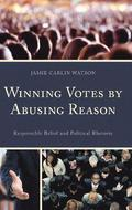 Winning Votes by Abusing Reason