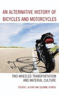 Alternative History of Bicycles and Motorcycles
