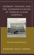 Herbert Hoover and the Commodification of Middle-Class America