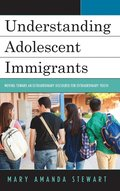 Understanding Adolescent Immigrants
