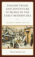 English Trade and Adventure to Russia in the Early Modern Era