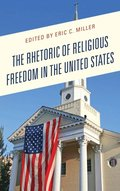Rhetoric of Religious Freedom in the United States